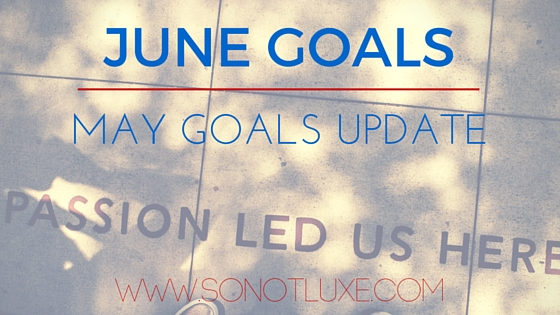 June Goals and May Goals Update